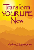 TRANSFORM YOUR LIFE NOW